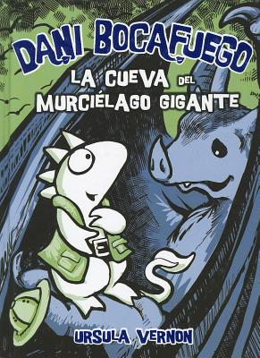 La Cueva Del Murcielago Gigante / Lair Of The Bat Monster By Vernon, Ursula